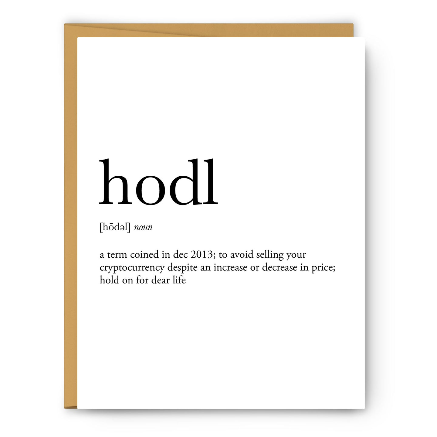 Hodl Definition - Unframed Art Print Or Greeting Card