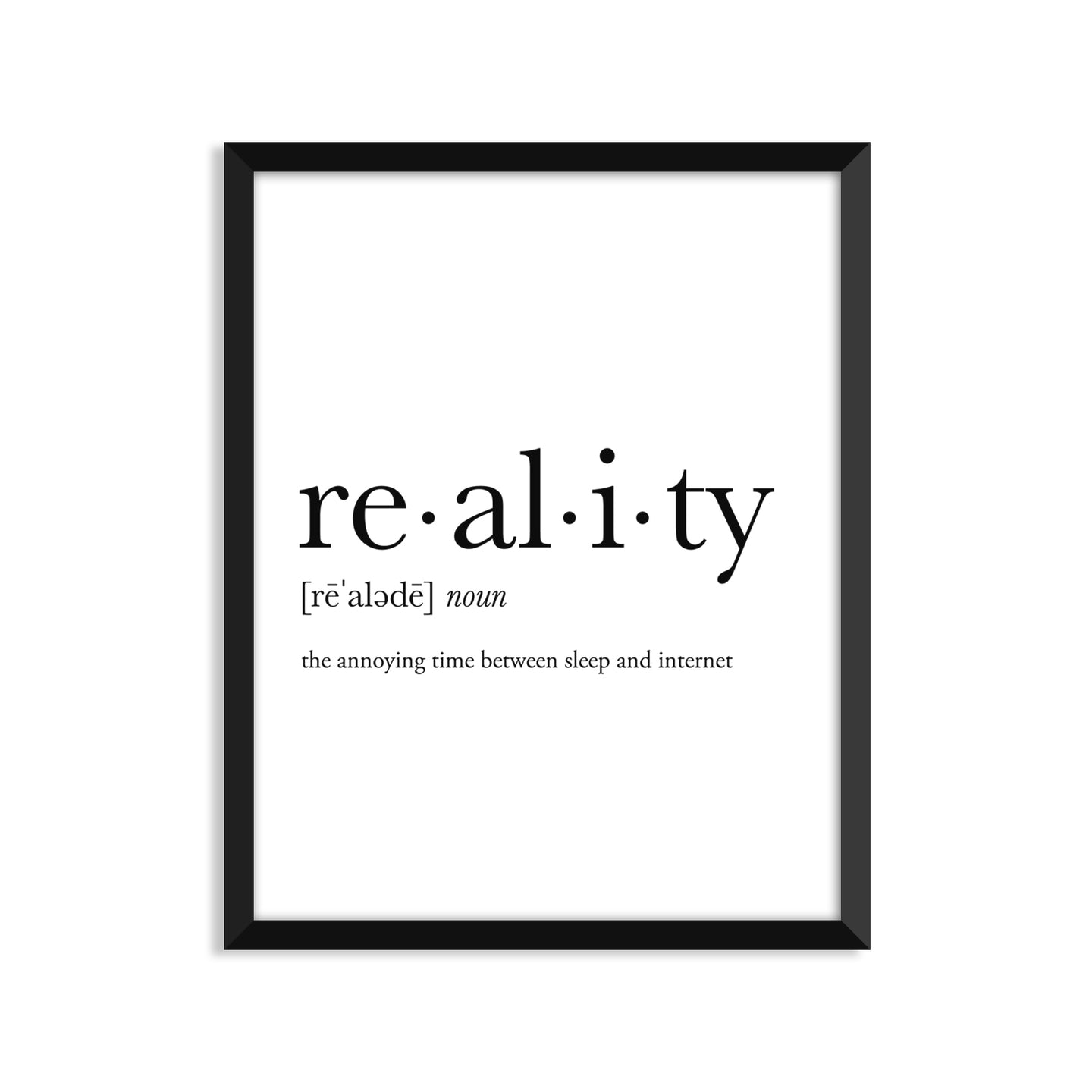 Reality Definition - Unframed Art Print Or Greeting Card