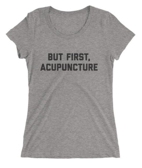 BUT FIRST, ACUPUNCTURE