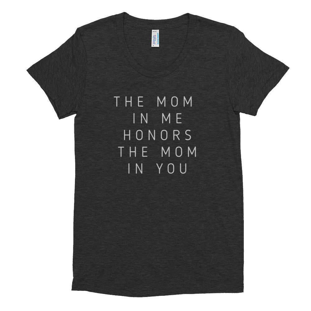 the mom in me honors the mom in you - Women's Crew Neck T-shirt
