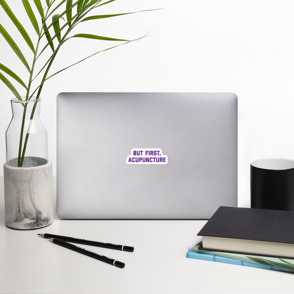 BUT FIRST, ACUPUNCTURE - PURPLE Bubble-free stickers