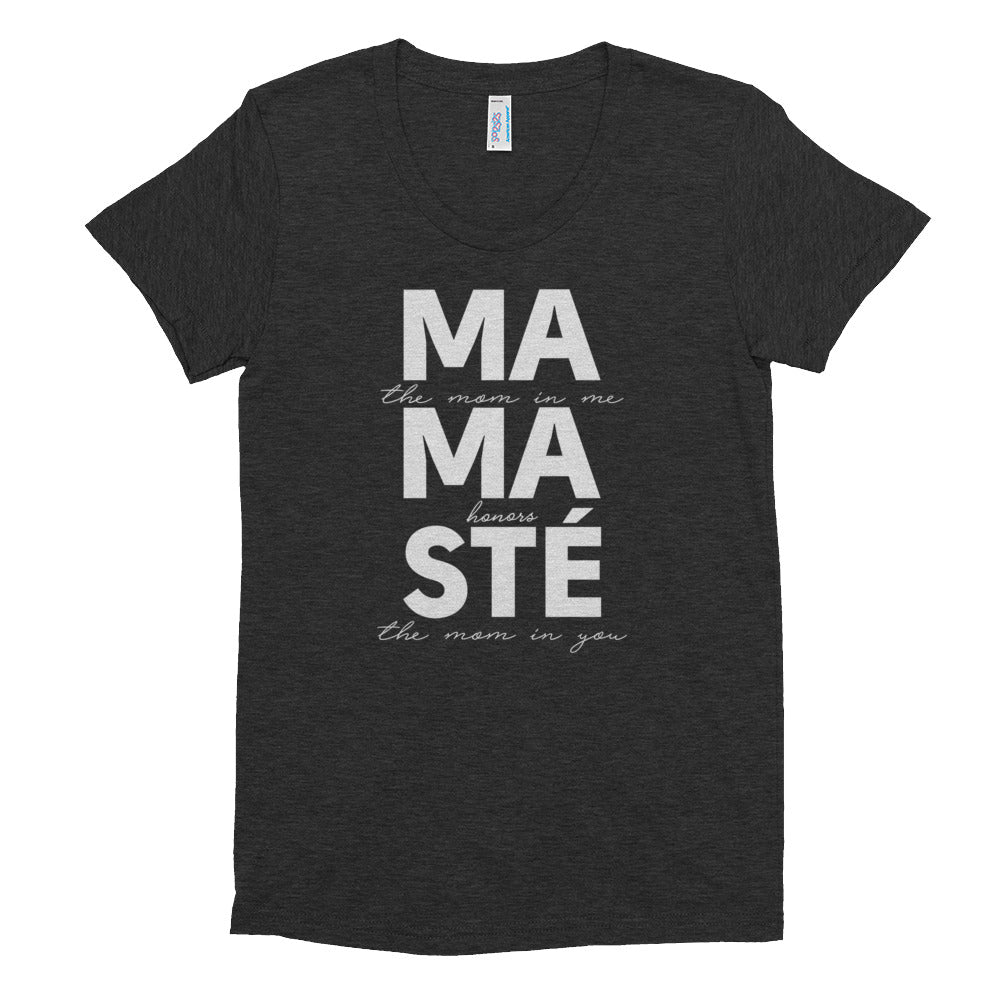 MAMASTÉ - Women's Crew Neck Triblend T-shirt