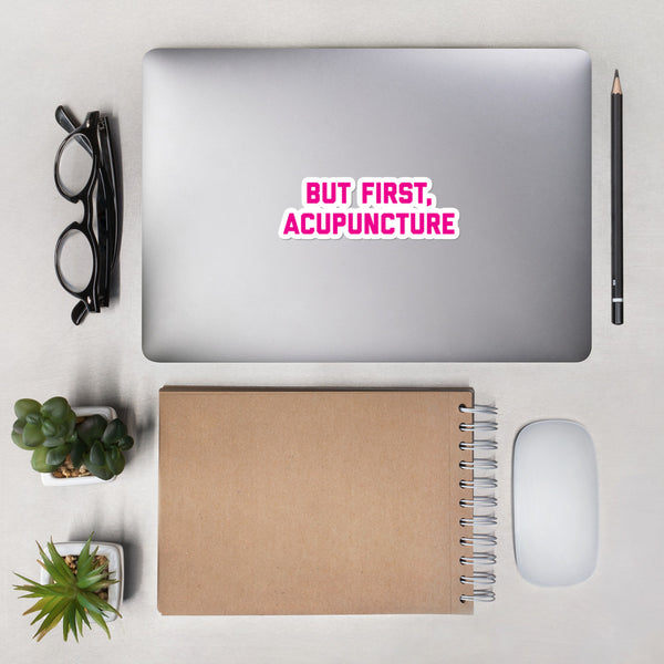 BUT FIRST, ACUPUNCTURE - PINK - Bubble-free stickers