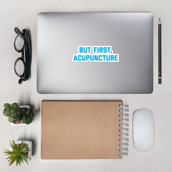 BUT FIRST, ACUPUNCTURE - AQUA Bubble-free stickers