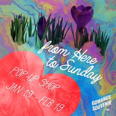 From Here to Sunday Pop-up Shop January 19-February 19 at Gowanus Souvenir Shop