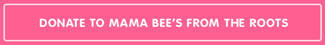 donate to mama bee's from the roots