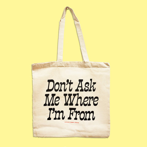 Diana Ho: Don't Ask Me Where I'm From Tote