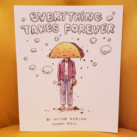 Victor Kerlow: Everything Takes Forever