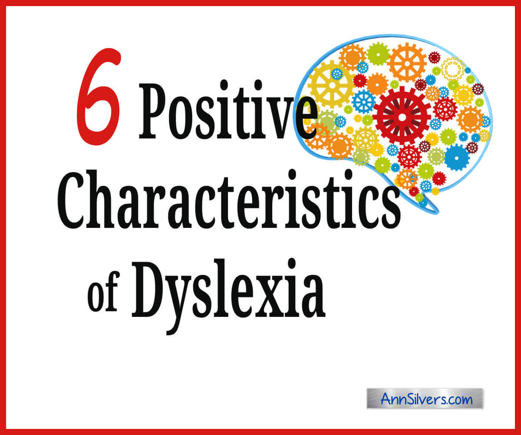 Six Positive Characteristics of Dyslexia