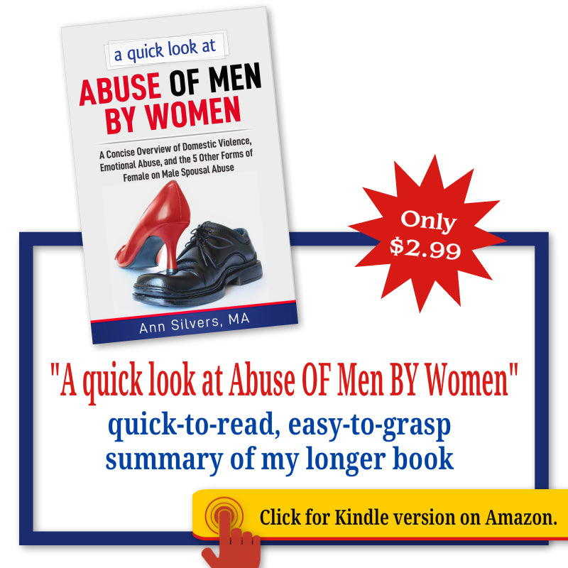 A quick look at Abuse OF Men BY Women: A Concise Overview of Domestic Violence, Emotional Abuse, and the 5 Other Forms of Female on Male Spousal Abuse