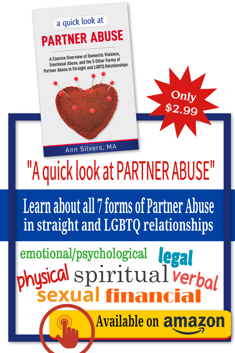 A quick look at Partner Abuse: A Concise Overview of Domestic Violence, Emotional Abuse, and the 5 Other FoA quick look at Partner Abuse: A Concise Overview of Domestic Violence, Emotional Abuse, and the 5 Other Forms of Partner Abuse in Straight and LGBTQ Relationships rms of Partner Abuse in Straight and LGBTQ Relationships