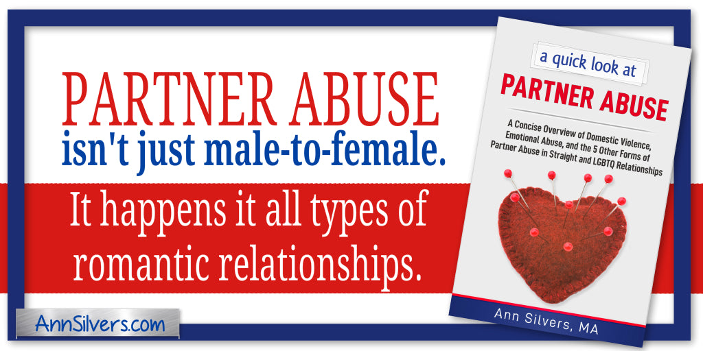 A quick look at Partner Abuse: A Concise Overview of Domestic Violence, Emotional Abuse, and the 5 Other Forms of Partner Abuse in Straight and LGBTQ Relationships