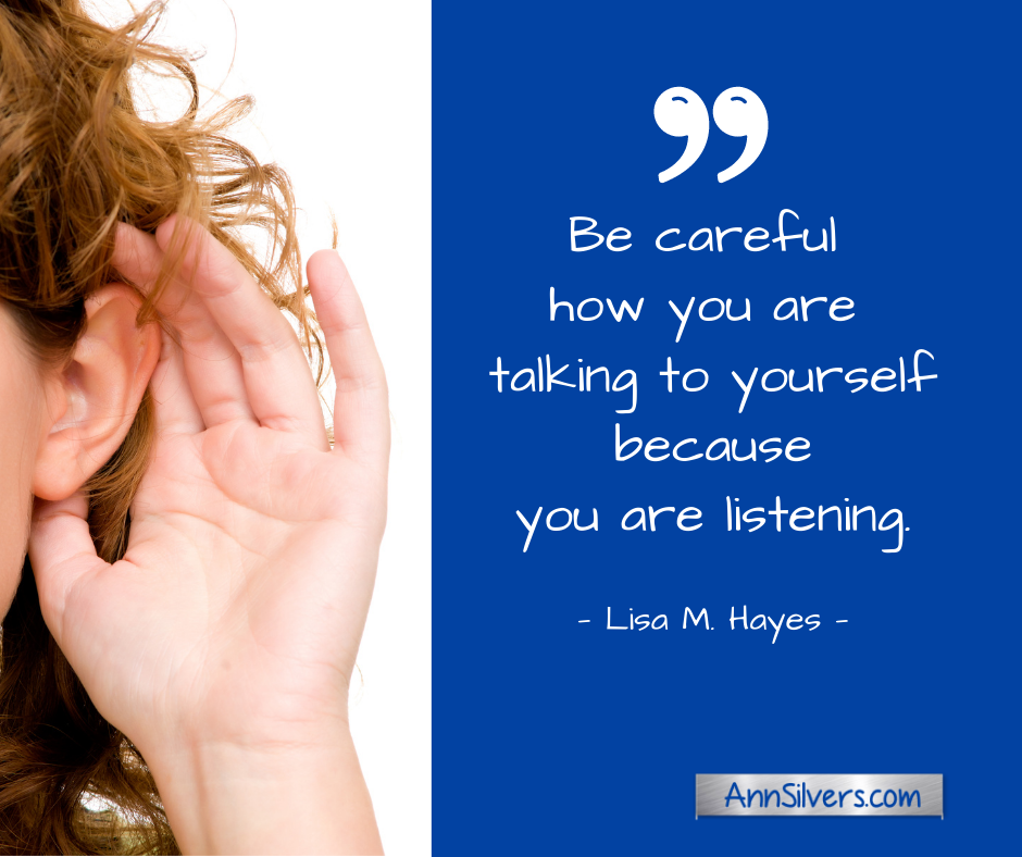 Negative self talk quote. Be careful what you say to yourself