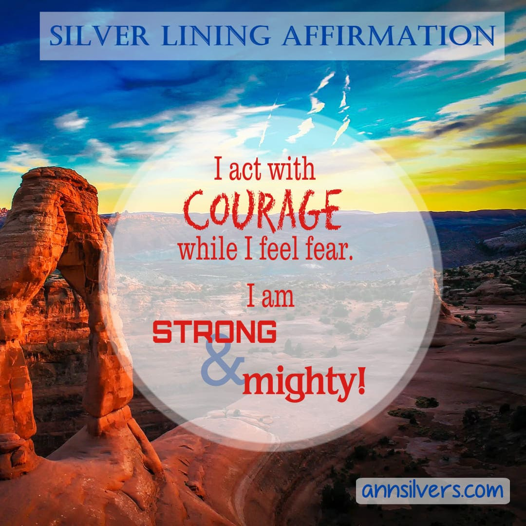 Positive Daily Affirmation for Getting Through Challenges, Stress, and Anxiety. I act with courage.