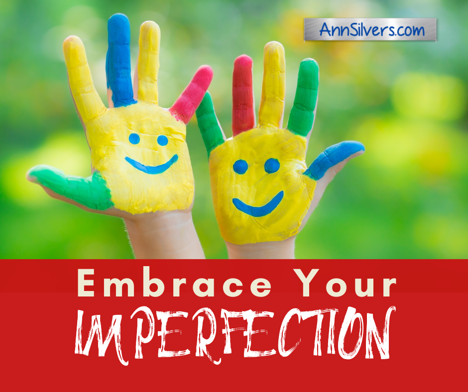 Embrace your imperfection. Overcome perfectionism.