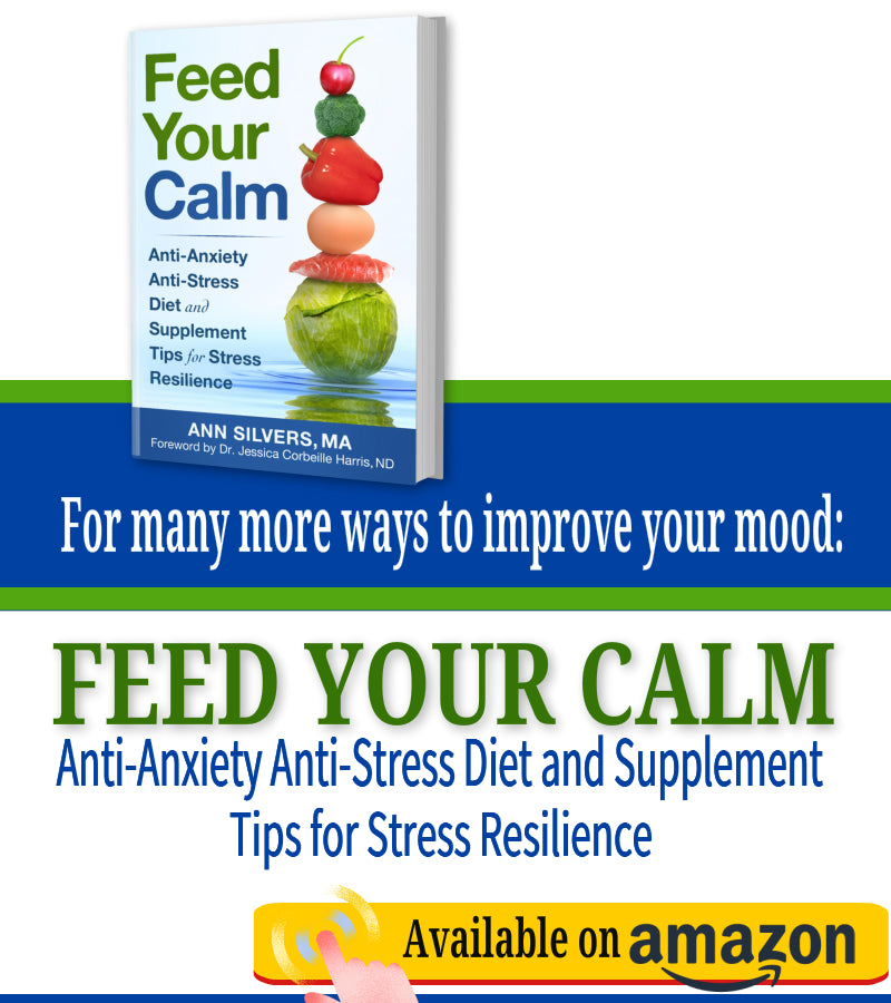 Feed Your Calm: Anti-Anxiety Anti-Stress Diet and Supplement Tips for Stress Resilience
