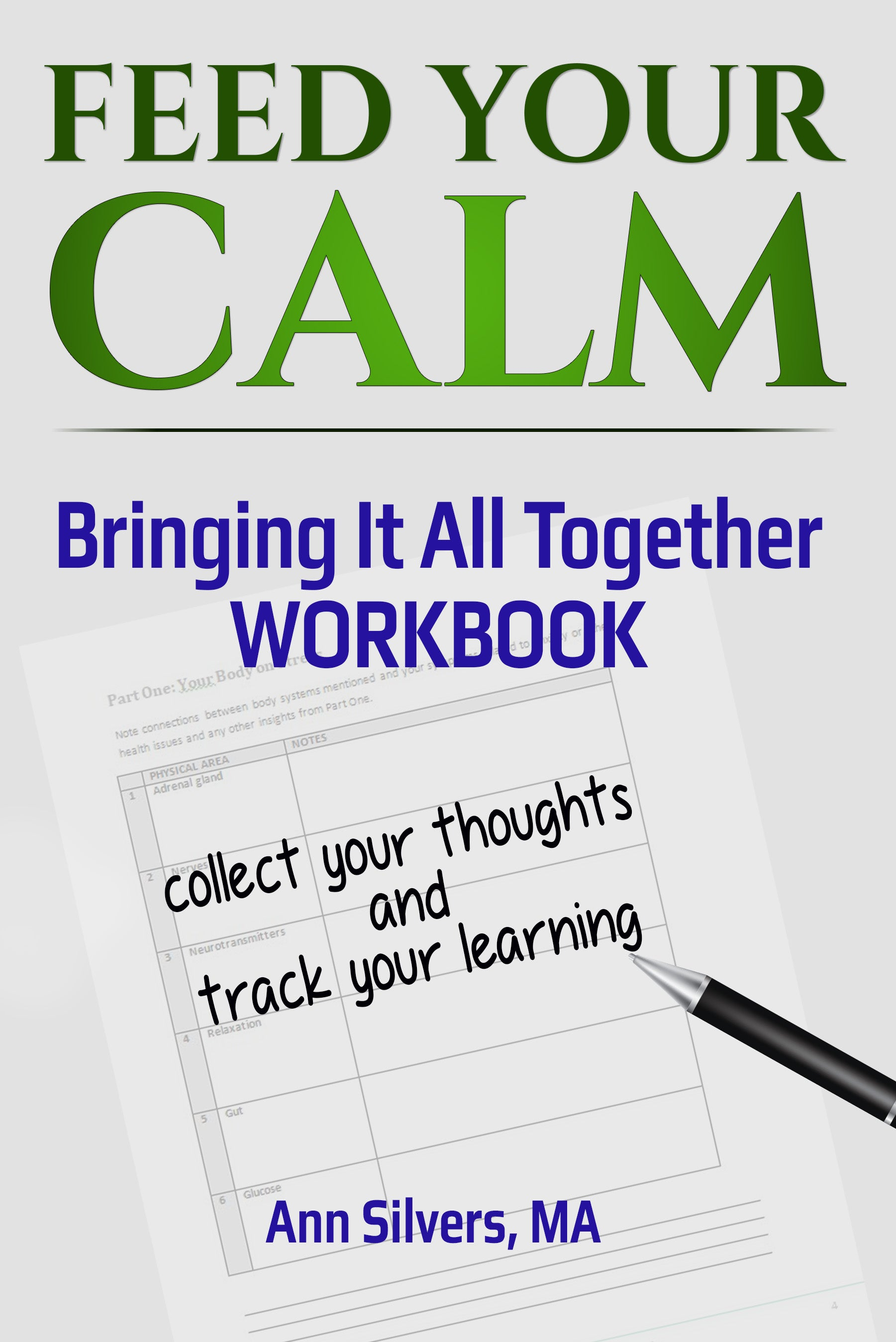 Feed Your Calm, Bringing It All Together Workbook