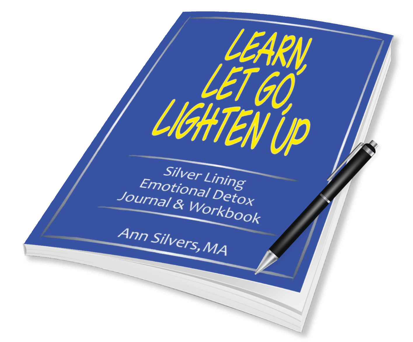 Learn, Let Go, Lighten Up: Silver Lining Emotional Detox Journal & Workbook, Journal prompts for writing down your thoughts and feelings