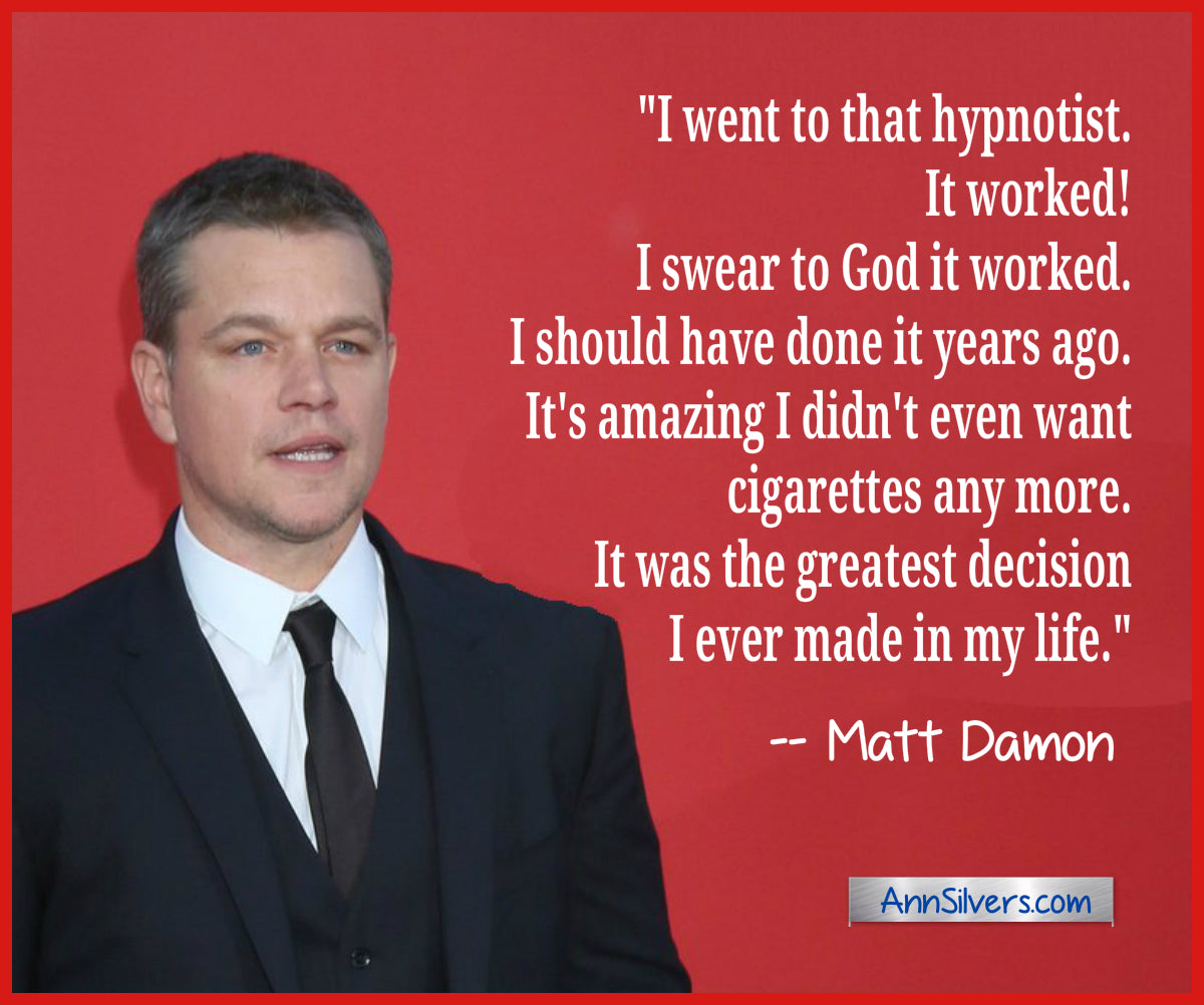 Matt Damon quit smoking with hypnosis quote, Break Free From Smoking Hypnosis Download mp3 Recording