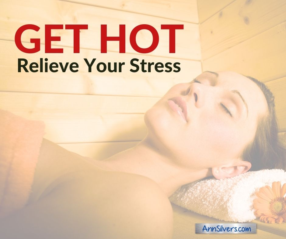 a good way to reduce stress is to get hot and sweat