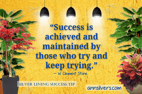 """Success is achieved and maintained by those who try and keep trying."" – W. Clement Stone. daily short positive inspirational motivational quotes and sayings about success"