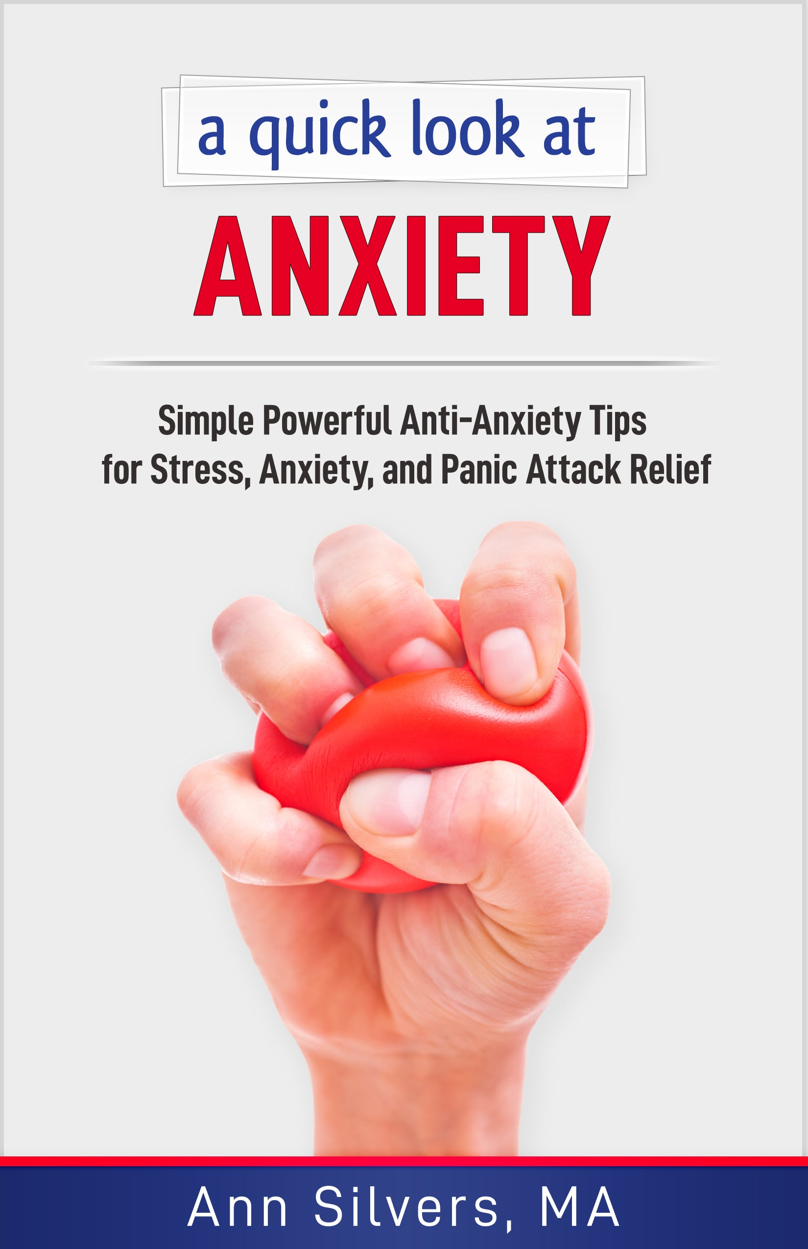 A quick look at Anxiety: Simple Powerful Anti-Anxiety Tips for Stress, Anxiety, and Panic Attack Relief