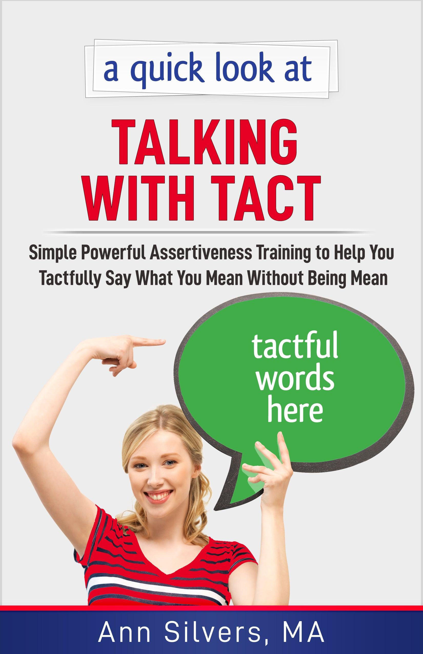 A quick look at Talking With Tact: Simple Powerful Assertiveness Training to Help You Tactfully Say What You Mean Without Being Mean