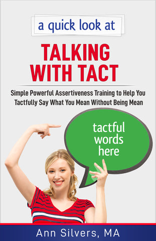 Talking With Tact: Simple Powerful Assertiveness Training to Help You Tactfully Say What You Mean Without Being Mean