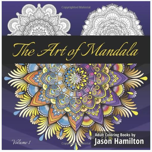 The Art of Mandala: Adult Coloring Book Featuring Beautiful Mandalas Designed to Soothe the Soul, Anti-Anxiety Stress Relieving Gift for people with anxiety