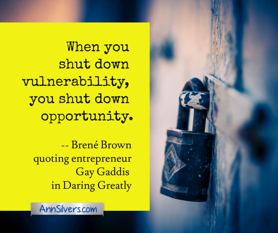 Brene Brown Vulnerability Quotes, When you shut down vulnerability, you shut down opportunity.