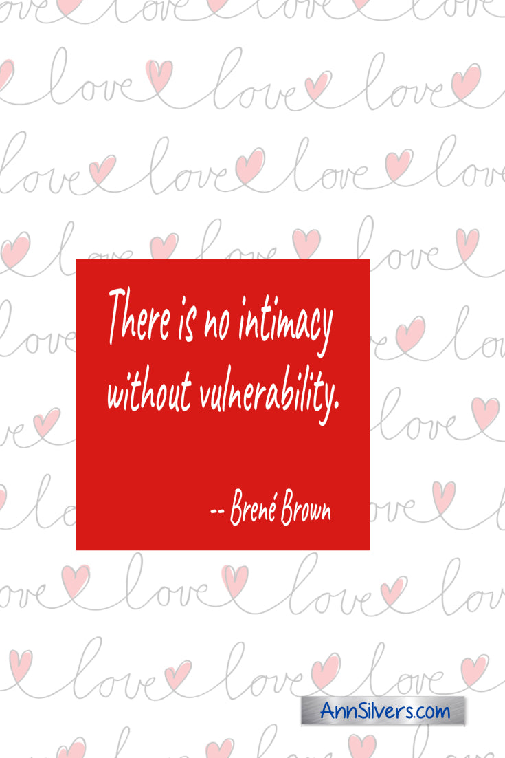 There is no intimacy without vulnerability. Brene Brown vulnerability definition and quotes.