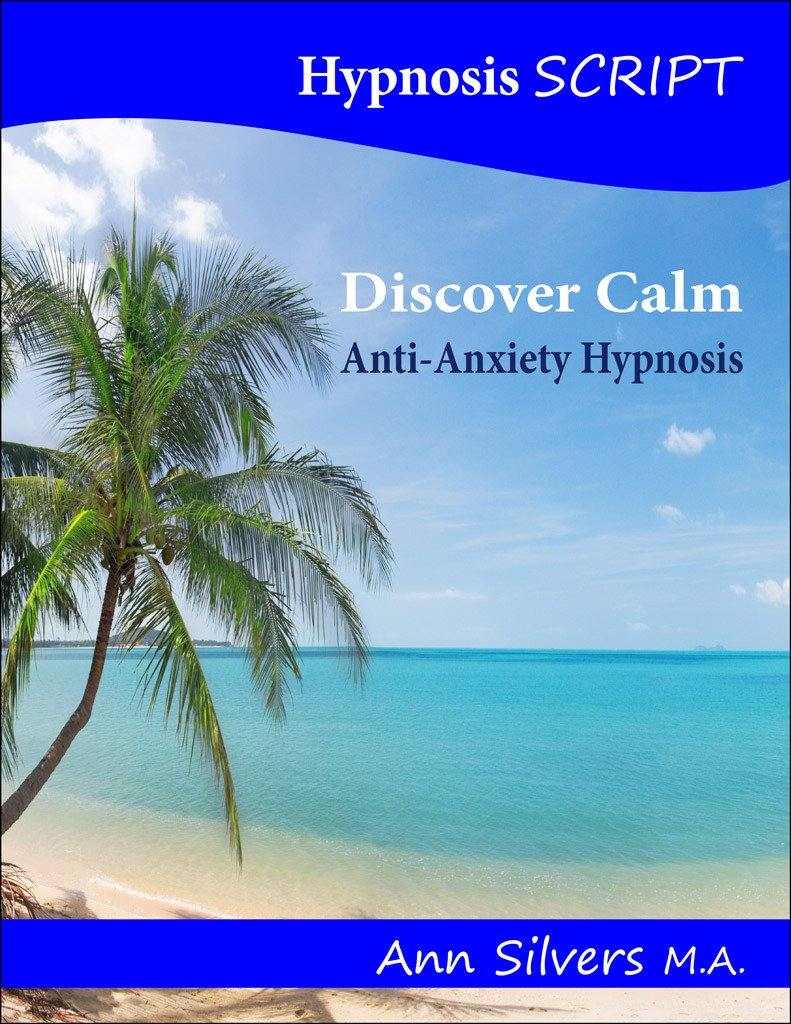 Discover Calm, Anti-Anxiety Hypnosis Script (PDF)