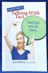 A quick look at Talking With Tact book, help build communication skills, how to use tact, assertive behavior, what is assertiveness, being assertive, assertive communication