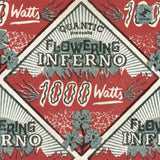 Flowering Inferno, 1000 Watts