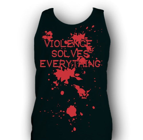 VIOLENCE SOLVES EVERYTHING TANK