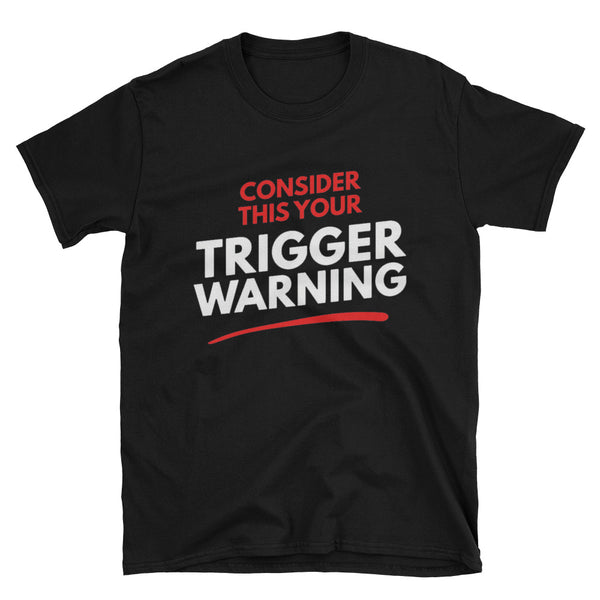 Trigger Warning Short-Sleeve Unisex T-Shirt