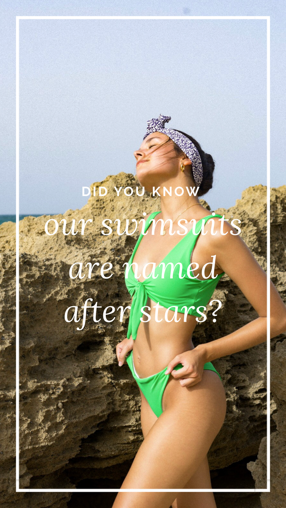 Did you know our swimsuits are named after stars?