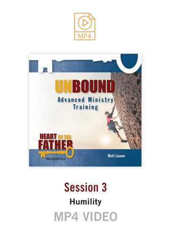 Unbound Advanced Ministry Training Session 3 Video MP4:  Humility