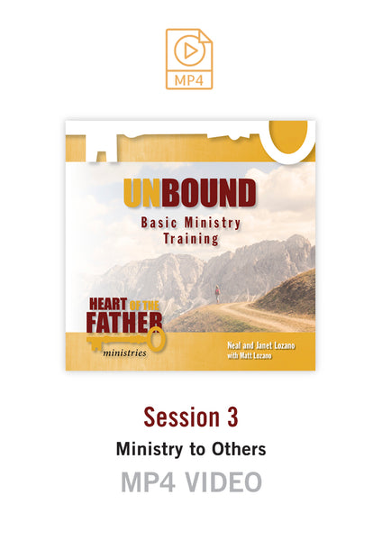 Unbound Basic Ministry Training Session 3 Video MP4:  Ministry to Others