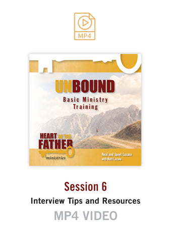 Unbound Basic Ministry Training Session 6 Video MP4:  Interview Tips and Resources