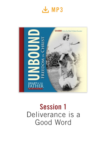 Unbound: Freedom in Christ Conference Session 1 audio MP3: Deliverance is a Good Word