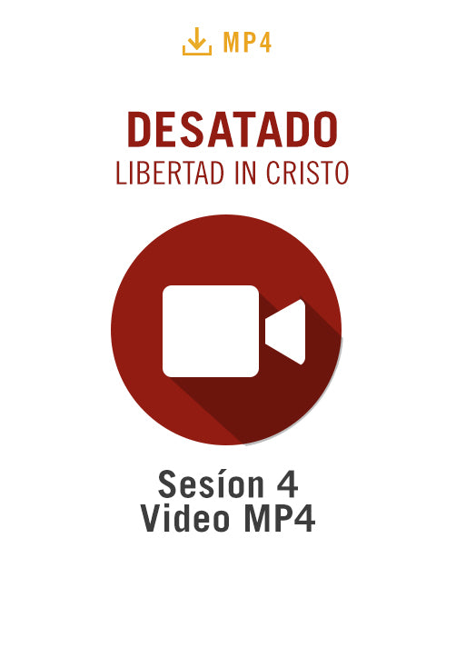 Desatado: La Libertad en Cristo Sesíon 4 Video MP4