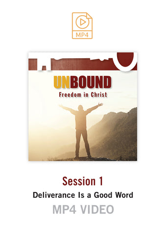 Unbound Freedom in Christ Session 1 Video MP4 (Buy or Rent)