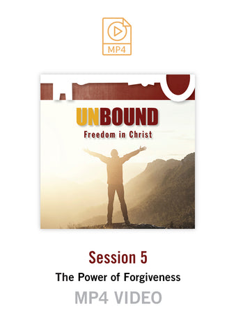 Unbound Freedom in Christ Session 5 Video MP4 (Buy or Rent)