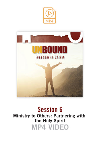 Unbound Freedom in Christ Session 6 Video MP4 (Buy or Rent)