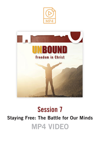 Unbound Freedom in Christ Session 7 Video MP4 (Buy or Rent)