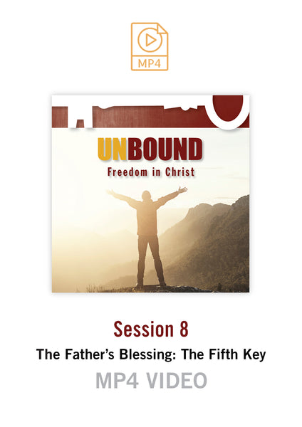 Unbound Freedom in Christ Session 8 Video MP4 (Buy or Rent)
