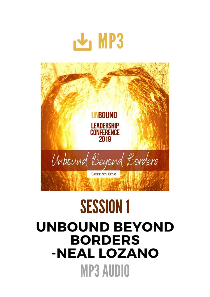Unbound Leadership Conference 2019 Main Session 1 MP3: Unbound Beyond Borders