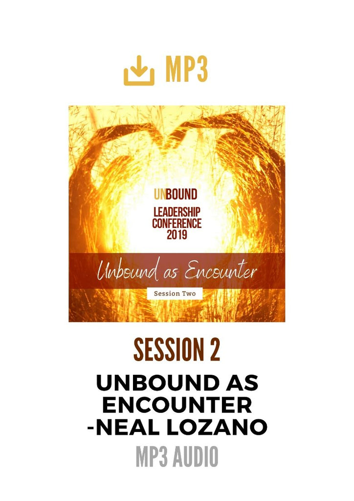 Unbound Leadership Conference 2019 Main Session 2 MP3: Unbound Ministry as Encounter