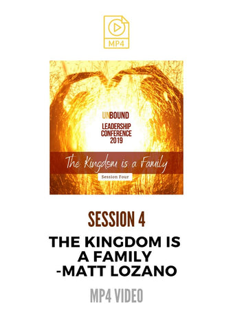 Unbound Leadership Conference 2019 Main Session 4 MP4: The Kingdom is a Family